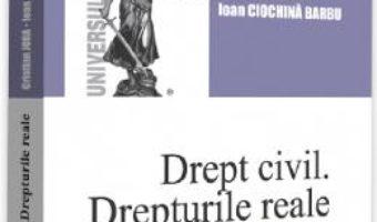 Cartea Drept civil. Drepturile reale Ed.3 – Cristian Jora, Ioan Ciochina Barbu (download, pret, reducere)