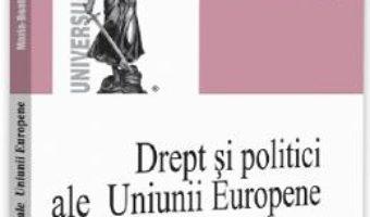 Cartea Drept si politici ale Uniunii Europene – Maria-Beatrice Berna (download, pret, reducere)