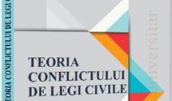 Cartea Teoria conflictului de legi civile – Radu Bogdan Bobei (download, pret, reducere)