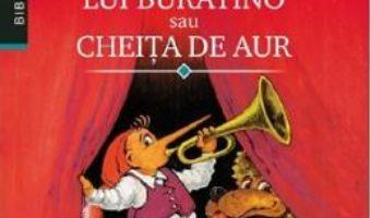 Cartea Aventurile lui Buratino sau Cheita de aur – Aleksei N. Tolstoi (download, pret, reducere)