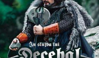 Cartea In slujba lui Decebal – Vasile Lupasc Sfintes (download, pret, reducere)