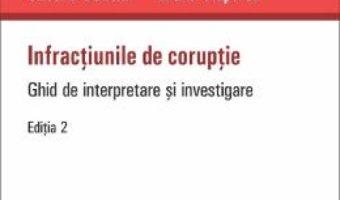 Cartea Infractiunile de coruptie Ed.2 – Cristina Banciu, Liliana Ciuperca (download, pret, reducere)