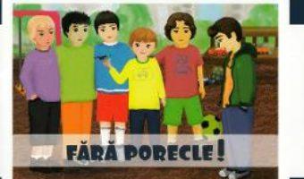 Cartea Fara porecle! – Diana-Mihaela Tenciu (download, pret, reducere)