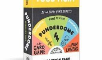 Cartea Punderdome Food Fight Expansion Pack: 50 S'more Cards to Add to the Core Game – Jo Firestone (download, pret, reducere)