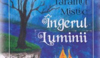 Cartea Taramul mistic. Ingerul luminii – Alina Cosma (download, pret, reducere)