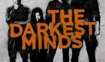 Cartea A Darkest Minds Novel: The Darkest Minds Book 1 – Alexandra Bracken (download, pret, reducere)