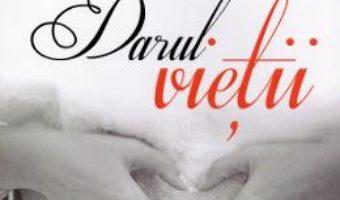 Cartea Darul vietii – Alina Cosma (download, pret, reducere)