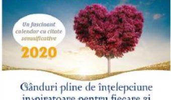 Cartea Calendar 2020: Ganduri pline de intelepciune inspiratoare pentru fiecare zi (download, pret, reducere)