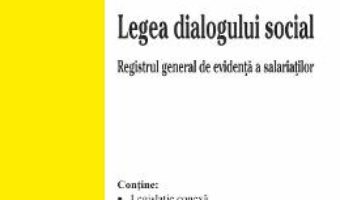 Cartea Codul muncii. Legea dialogului social. Act. 12 ianuarie 2020 (download, pret, reducere)