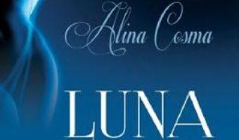 Cartea Luna de topaz – Alina Cosma (download, pret, reducere)