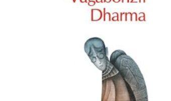 Cartea Vagabonzii Dharma – Jack Kerouac (download, pret, reducere)