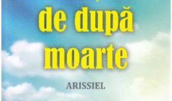 Cartea Viata de dupa moarte – Lise Bourbeau (download, pret, reducere)