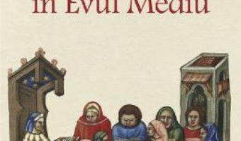 Cartea Universitatile in Evul Mediu – Jacques Verger (download, pret, reducere)