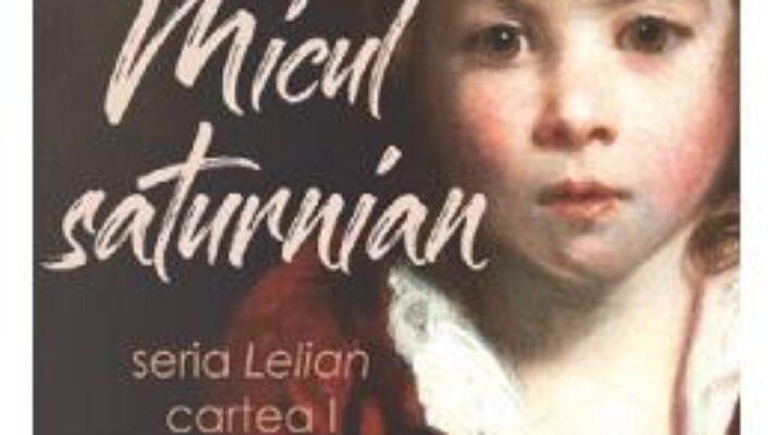 Cartea Micul saturnian – Octavian Soviany (download, pret, reducere)
