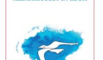Cartea Singuratatea albatrosului in zbor – Paul Spirescu (download, pret, reducere)