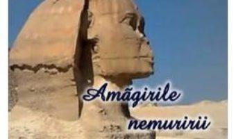 Cartea Amagirile nemuririi – Mariana Rogoz Stratulat (download, pret, reducere)