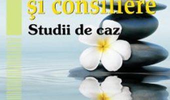 Cartea Psihoterapie si consiliere. Studii de caz – Steliana Rizeanu (download, pret, reducere)