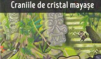 Cartea Clubul detectivilor: Craniile de cristal mayase – Eleonora Barsotti (download, pret, reducere)