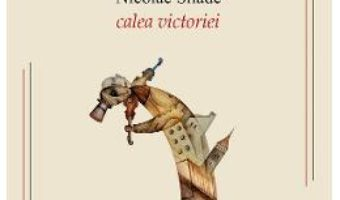 Cartea Calea Victoriei – Nicolae Silade (download, pret, reducere)