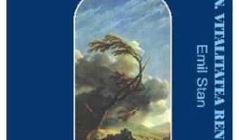 Cartea Cioran, vitalitatea renuntarii – Emil Stan (download, pret, reducere)