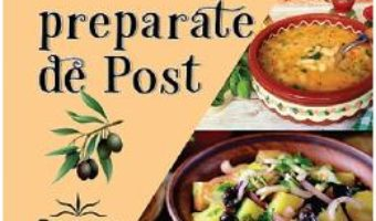 Cartea Bucate si preparate de post (download, pret, reducere)