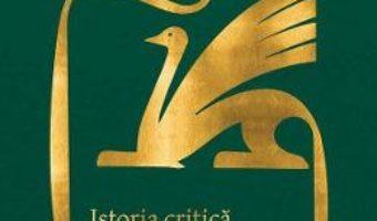 Cartea Istoria critica a literaturii romane – Nicolae Manolescu (download, pret, reducere)