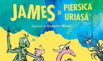 Cartea James si piersica uriasa – Roald Dahl (download, pret, reducere)