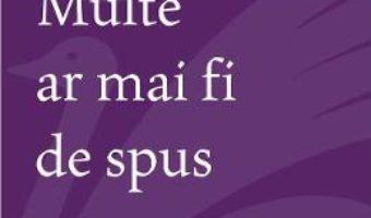 Cartea Multe ar mai fi de spus – Ioan Moldovan (download, pret, reducere)