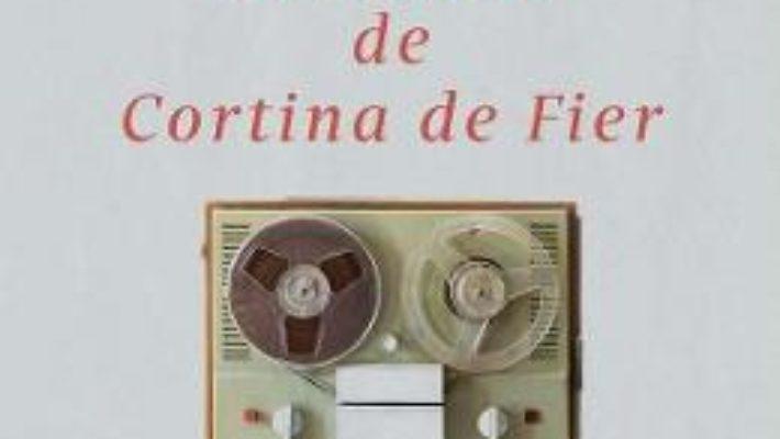 Cartea Dincoace de Cortina de Fier – Adrian Savoiu (download, pret, reducere)