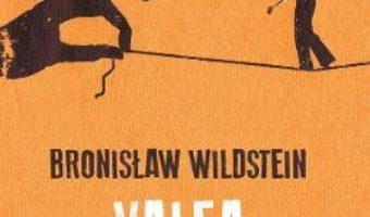 Cartea Valea nimicniciei – Bronislaw Wildstein (download, pret, reducere)