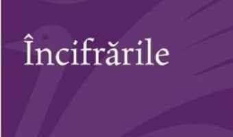 Cartea Incifrarile – Aurel Rau (download, pret, reducere)