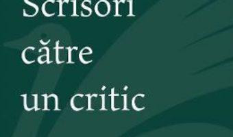 Cartea Scrisori catre un critic – Dana Heuberger (download, pret, reducere)