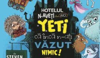 Cartea Hotelul N-aveti ce vedea aici. Yeti ca inca n-ati vazut nimic! – Steven Butler (download, pret, reducere)