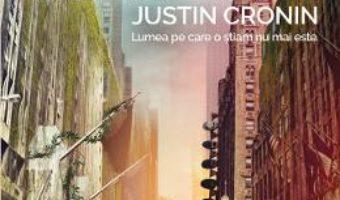 Cartea Orasul oglinzilor. Trilogia Transformarea Vol.3 – Justin Cronin (download, pret, reducere)