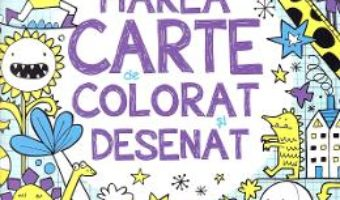 Cartea Marea carte de colorat si desenat – James Maclaine, Fiona Watt (download, pret, reducere)