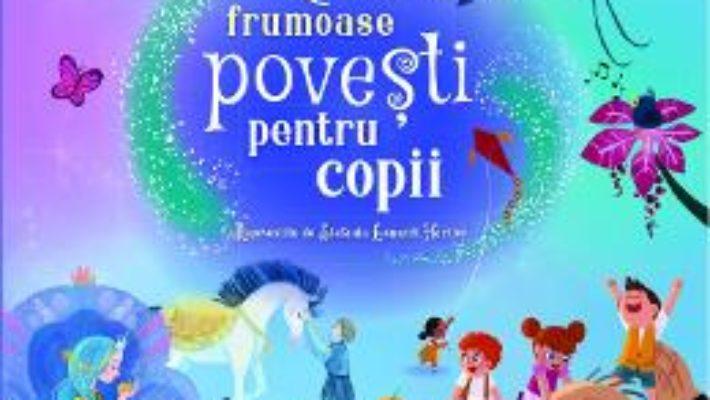Cartea Cele mai frumoase povesti pentru copii (download, pret, reducere)