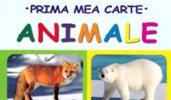 Cartea Prima mea carte: Animale (download, pret, reducere)