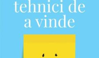 Cartea Tehnici de a vinde – Dale Carnegie (download, pret, reducere)