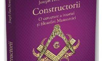Cartea Constructorii – Joseph Fort Newton (download, pret, reducere)