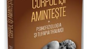Cartea Corpul isi aminteste – Babette Rothschild (download, pret, reducere)