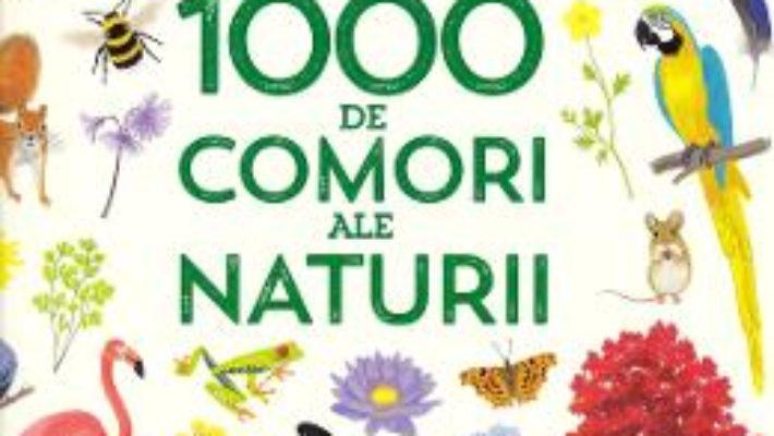 Cartea 1000 de comori ale naturii (download, pret, reducere)