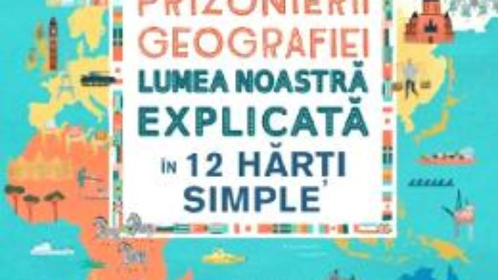 Cartea Prizonierii geografiei – Tim Marshall (download, pret, reducere)