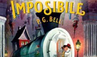 Cartea Trenul catre locurile imposibile – P.G. Bell (download, pret, reducere)