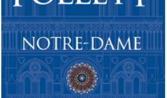 Cartea Notre-Dame – Ken Follett (download, pret, reducere)