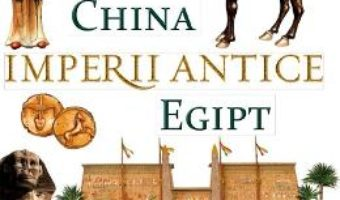 Cartea Imperii antice: China si Egipt (download, pret, reducere)