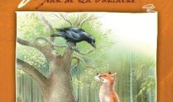 Cartea Cele mai frumoase fabule – Jean de La Fontaine (download, pret, reducere)