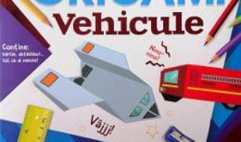 Cartea Origami: vehicule (download, pret, reducere)