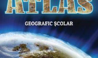 Cartea Atlas geografic scolar (download, pret, reducere)