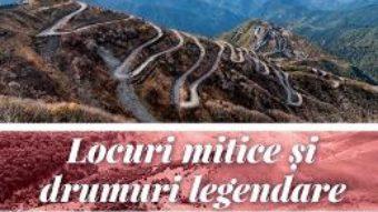 Cartea Locuri mitice si drumuri legendare 3D (download, pret, reducere)
