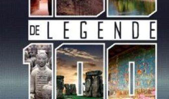 Cartea 100 de legende. 100 de locuri fabuloase (download, pret, reducere)